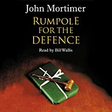 Rumpole for the Defence Audiobook by John Mortimer Narrated by Bill Wallis