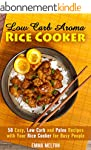 Low Carb Aroma Rice Cooker: 50 Easy,...
