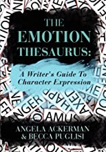 The EmotionThesaurus: A Writer's Guide To Character Expression