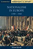 Nationalism in Europe 1789-1945 (Cambridge Perspectives in History) (0521598710) by Baycroft, Timothy