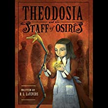 Theodosia and the Staff of Osiris (       UNABRIDGED) by R.L. LaFevers Narrated by Charlotte Parry