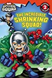 Super Hero Squad: The Incredible Shrinking Squad! (Passport to Reading Media Tie-Ins - Level 2)