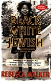Black, White, and Jewish: Autobiography of a Shifting Self (1573229075) by Walker, Rebecca