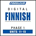 Finnish Phase 1, Unit 11-15: Learn to Speak and Understand Finnish with Pimsleur Language Programs  by  Pimsleur