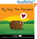 My Dog: The Paradox: A Lovable Discou...