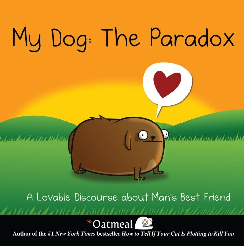 My Dog: The Paradox : A Lovable Discourse About Man's Best Friend (Andrews McMeel)