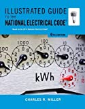 Charles Miller Illustrated Guide to the NEC (Illustrated Guide to the National Electrical Code (Nec))