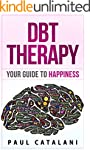 DBT Therapy: Your Guide to Happiness...