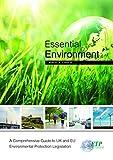 img - for Essential Environment - a Comprehensive Guide to UK & EU Environmental book / textbook / text book