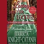 Loving Mr. Lockwell: A Love for all Seasons Novella | Jerrica Knight-Catania
