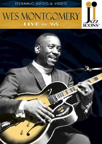 Jazz Icons: Wes Montgomery Live in '65 by Jazz Icons