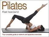 img - for Pilates 1st (first) Edition by Isacowitz, Rael published by Human Kinetics (2006) book / textbook / text book
