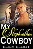 ROMANCE: My Stepbrother Cowboy (Western Stepbrother Forbidden Taboo Hot Romance) (New Adult Contemporary Western Romance Short Stories)