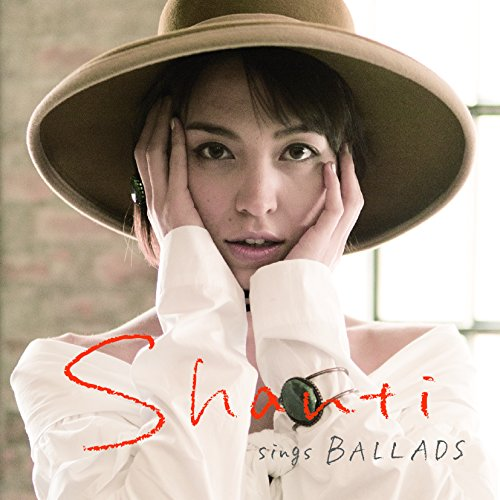 SHANTI sings BALLADS [UHQCD]
