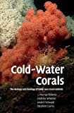 img - for Cold-Water Corals: The Biology and Geology of Deep-Sea Coral Habitats by J. Murray Roberts (2009-04-30) book / textbook / text book