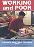 img - for Working and Poor: How Economic and Policy Changes Are Affecting Low-Wage Workers book / textbook / text book