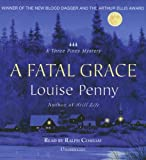 img - for By Louise Penny A Fatal Grace (An Inspector Armand Gamache -Three Pines Mystery #2) (Unabridged) [Audio CD] book / textbook / text book
