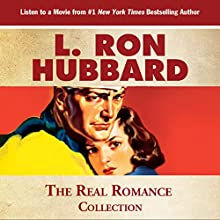 The Real Romance Collection: No Shades Needed (       UNABRIDGED) by L. Ron Hubbard Narrated by R. F. Daley, Jim Meskimen, Christina Huntington, Phil Proctor
