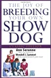 img - for The Joy of Breeding Your Own Show Dog (Howell Dog Book of Distinction) by Ann Seranne (2004-12-03) book / textbook / text book
