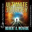Ultimate Journey Hörbuch von Robert Monroe Gesprochen von: Kevin Pierce