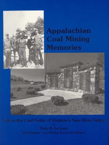 Appalachian Coal Mining Memories - Life in the Coal Fields of Virginia's New River Valley