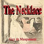 The Necklace | Guy de Maupassant