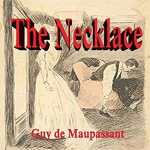 the necklace audiobook de maupassant audible