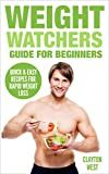 Read Weight Watchers: Guide for Beginners: Quick & Easy Recipes for Rapid Weight Loss (weight watchers cookbook, weight watchers smart points, smart points on-line