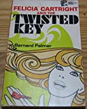 Felicia Cartright and The Case of the Twisted Key (0802474055) by Bernard Palmer