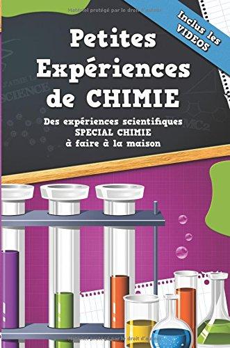 Petites Expériences de Chimie avec VIDEOS: 10 Expériences de Chimie à faire à la maison pour enfants (inclus les vidéos)