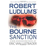 Robert Ludlum's The Bourne Sanction ~ Eric Van Lustbader