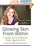 Glowing Skin From Within: 7 Steps and...