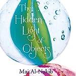 The Hidden Light of Objects | Mai Al-Nakib