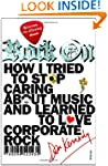 Rock On: How I Tried to Stop Caring a...