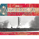 America, Empire of Liberty: The Complete Radio Series: A New History of the United States ~ David Reynolds