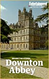 img - for Downton Abbey: Behind the Scenes book / textbook / text book