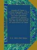 img - for Annals of C sar; a critical biography with a survey of the sources, for more advanced students of ancient history and particularly for the use and service of instructors in C sar book / textbook / text book