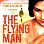 The Flying Man | Roopa Farooki