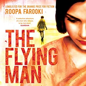 The Flying Man | [Roopa Farooki]