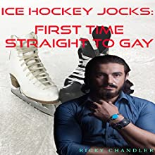 Ice Hockey Jocks: First Time Straight to Gay Locker Room Hazing Audiobook by Ricky Chandler Narrated by Trevor Clinger