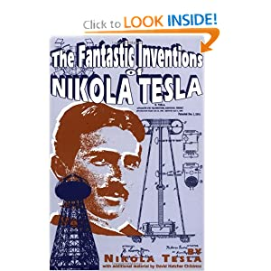 Click to buy Tesla Inventions: <b>book</b> The Fantastic Inventions of Nikola Tesla (Lost Science (Adventures Unlimited Press)) <b>Paperback</b> from Amazon!