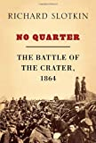 No Quarter: The Battle of the Crater, 1864 (1400066751) by Slotkin, Richard