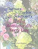 Living Romantically Every Day (0007155271) by Barbara Taylor Bradford