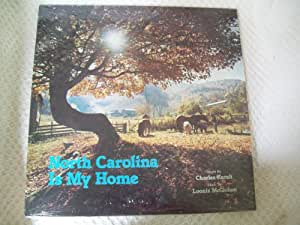 North Carolina Is My Home, A 400th Birthday Gift to The Tar Heel State By Charles Kuralt and Loonis McGlohon Composer Billy VerPlank
