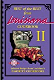 Best of the Best from Louisiana 2: Selected Recipes from Louisiana s Favorite Cookbooks (Best of the Best from Louisiana II)