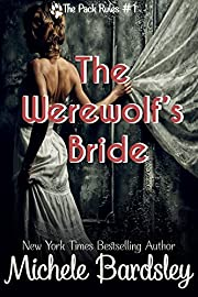 The Werewolf's Bride: (Alpha Wolf Shifter Paranormal Romance) (The Pack Rules Book 1)