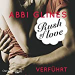 Rush of Love - Verführt (Rosemary Beach 1) | Abbi Glines