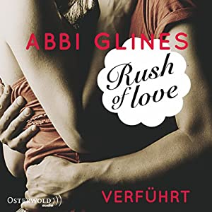 Rush of Love - Verführt (Rosemary Beach 1) Hörbuch
