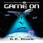 Game On: The Adventures of Jayden Banks and the Jameson Twins Book 1 | R.E. Rowe