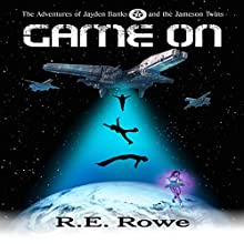 Game On: The Adventures of Jayden Banks and the Jameson Twins Book 1 (       UNABRIDGED) by R.E. Rowe Narrated by Aaron Marinaccio
